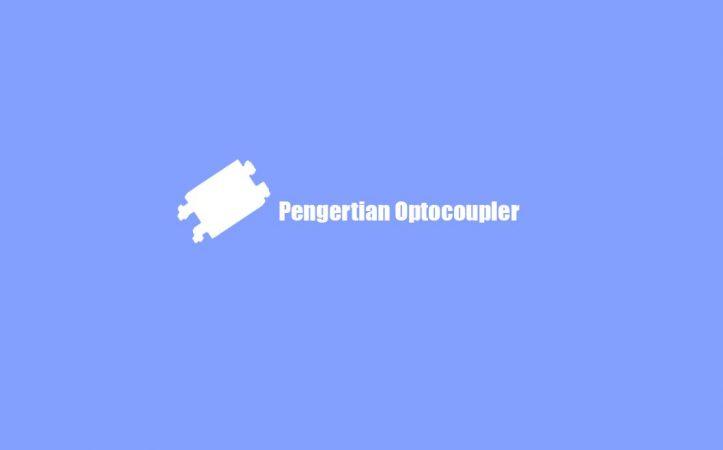 Apa itu Optocoupler